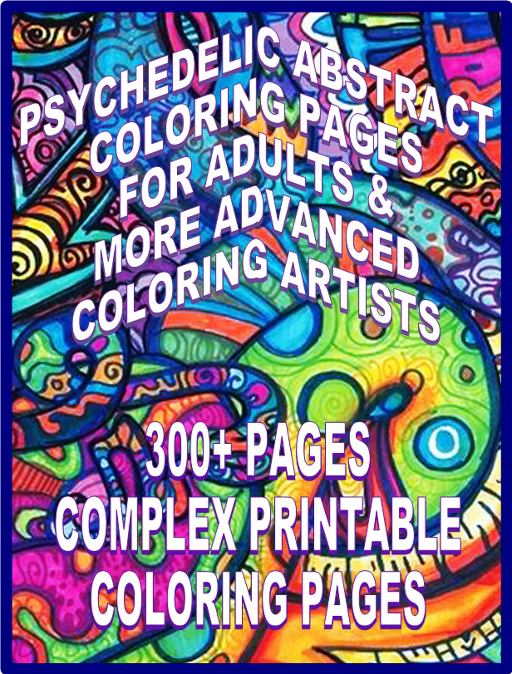Psychedelic Abstract Trippy Complex 300 Printable